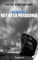 libro Menéndez, Rey De La Patagonia