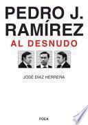 libro Pedro J. Ramírez, Al Desnudo