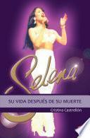 libro Selena: Su Vida Después De Su Muerte