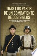 libro Tras Los Pasos De Un Combatiente De Dos Siglos