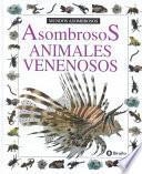 libro Asombrosos Animales Venenosos