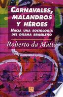 Carnavales, Malandros Y Héroes