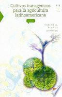 libro Cultivos Transgenicos Para La Agricultura Latinoamericana