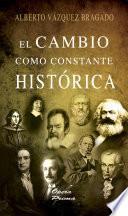 El Cambio Como Constante Histórica