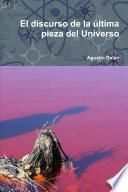 libro El Discurso De La última Pieza Del Universo