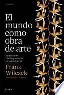 libro El Mundo Como Obra De Arte