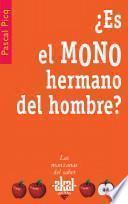 libro ¿es El Mono Hermano Del Hombre?