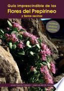 libro Guía Imprescindible De Las Flores Del Prepirineo Y Tierras Vecinas