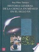 libro Historia General De La Ciencia En México En El Siglo Xx