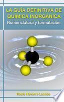 libro La Guía Definitiva De Química Inorgánica   Nomenclatura Y Formulación