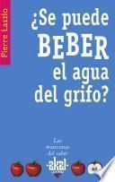 libro ¿se Puede Beber El Agua Del Grifo?