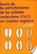 libro Teoría De Las Perturbaciones De Los Orbitales Moleculares (pmo) En Química Orgánica
