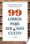 libro 99 Libros Para Ser Más Culto
