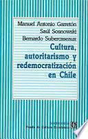 libro Cultura, Autoritarismo Y Redemocratización En Chile
