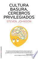 libro Cultura Basura, Cerebros Privilegiados
