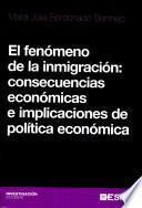 libro El Fenómeno De La Inmigración: Consecuencias Económicas E Implicaciones De Política Económica