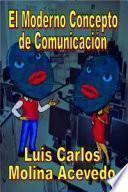 libro El Moderno Concepto De Comunicación