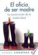libro El Oficio De Ser Madre