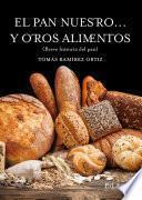 libro El Pan Nuestro... Y Otros Alimentos