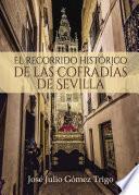 libro El Recorrido Histórico De Las Cofradías De Sevilla