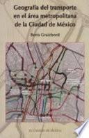 libro Geografía Del Transporte En El Area Metropolitana De La Ciudad De México
