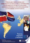 libro I Seminario Iberoamericano Sobre Políticas Migratorias, Cooperación Al Desarrollo, Interculturalidad E Integración Social De Los Emigrantes Latinoamericanos En España