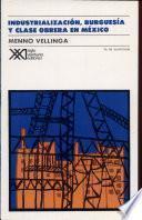 libro Industrialización, Burguesía Y Clase Obrera En México