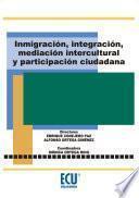 libro Inmigración, Integración, Mediación Intercultural Y Participación Ciudadana