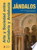 libro Jándalos. Arte Y Sociedad Entre Cantabria Y Andalucía