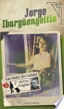 libro La Casa De Usted Y Otros Viajes