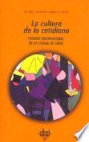 libro La Cultura De Lo Cotidiano