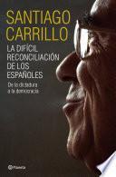 libro La Difícil Reconciliación De Los Españoles