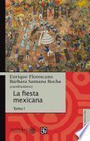 libro La Fiesta Mexicana. Tomo I