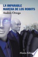 libro La Imparable Marcha De Los Robots