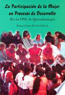 libro La Participación De La Mujer En Procesos De Desarrollo (en Las Ong De Quetzaltenango)