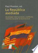 libro La República Asediada: Hostilidad Internacional Y Conflictos Internos