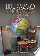 libro Liderazgo Y Motivación En La Crisis Del Euro