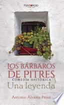 libro Los Bárbaros De Pitres. Comedia Histórica. Una Leyenda