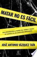libro Matar No Es Fácil
