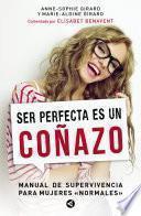libro Ser Perfecta Es Un Coñazo