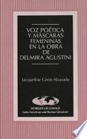 libro Voz Poética Y Máscaras Femininas En La Obra De Delmira Agustini