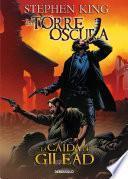 libro La Caída De Gilead (la Torre Oscura [cómic] 4)