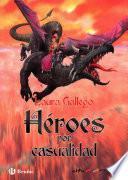 libro Héroes Por Casualidad