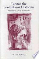 Tacitus The Sententious Historian