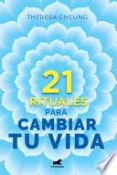 libro 21 Rituales Para Cambiar Tu Vida