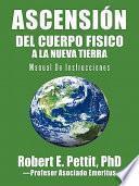 libro AscensiÓn Del Cuerpo Fisico A La Nueva Tierra