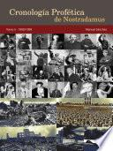 Cronología Profética De Nostradamus. Tomo 5   1900/1999