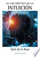 libro El Uso Practico De La Intuicion. Radiestesia