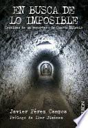 libro En Busca De Lo Imposible. Crónicas De Un Reportero De Cuarto Milenio