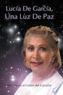 Lucia De Garcia Una Luz De Paz